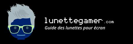 Lunette gamer avis – Guide et comparatif des meilleures lunettes de gamers 2018